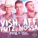Pedro Paulo & Alex lançam lyric da música 'Vish, Aff, Putz, Nossa', com part. de Lucas Lucco
