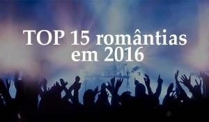 Músicas românticas embalam lançamentos de 2016!