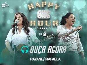 """Rayane e Rafaela lançam Happy Hour – 10 pras 6 (volume 2) A dupla sertaneja Rayane e Rafaela acaba de lançar a segunda parte do álbum """"Happy Hour – 10 pras 6"""". O volume 2 apresenta as canções """"Volta não ..."""