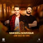 Rotina Velha – Sinésio e Henrique divulgam música do novo 'DVD Com Você No Topo' A dupla paranaense, Sinésio e ...